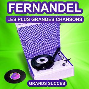 Fernandel chante ses grands succès (Les plus grandes chansons de l'époque)