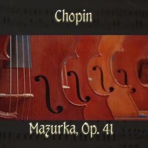 Chopin: Mazurkas, Op. 41 (MIDI Version)