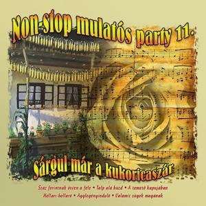 Non-Stop Mulatós Party, Vol. 11 (Sárgul Már A Kukoricaszár)
