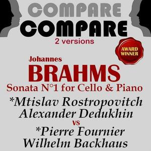 Brahms: Cello & Piano Sonata No. 1, Mtislav Rostropovitch and Alexander Dedukhin vs. Pierre Fournier and Wilhelm Backhaus (Compare 2 Versions)
