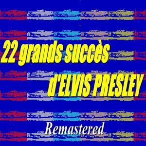 22 grands succès d'Elvis Presley (Remastered)