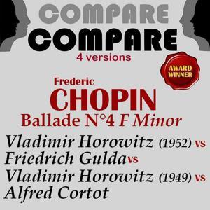 Chopin: Ballade No. 4, Vladimir Horowitz  vs. Friedrich Gulda vs. Vladimir Horowitz  vs. Alfred Cortot (Compare 4 Versions)