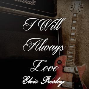 I Will Always Love Elvis Presley, Vol. 2
