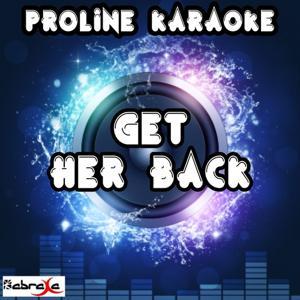 Get Her Back (Karaoke Version) [Originally Performed By Robin Thicke]
