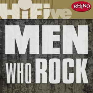 Rhino Hi-Five: Men Who Rock