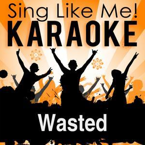 Wasted (Karaoke Version)