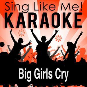 Big Girls Cry (Karaoke Version)