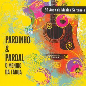 Menino da Tábua - 80 Anos de Música Sertaneja
