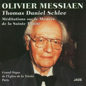 Olivier Messiaen - Meditations on the Mystery of the Holy Trinity