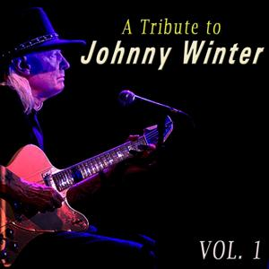 A Tribute to Johnny Winter, Vol. 1