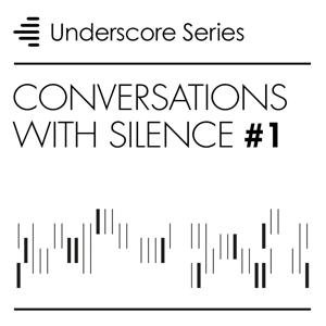 Conversations With Silence, Vol. 1 - Underscore Series