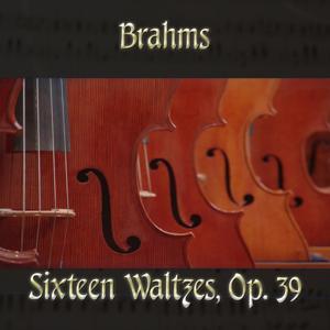 Brahms: Sixteen Waltzes, Op. 39