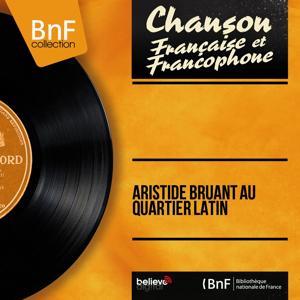 Aristide Bruant au quartier latin (Live, Mono Version)