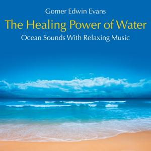 The Healing Power of Water: Ocean Sounds with Relaxing Music