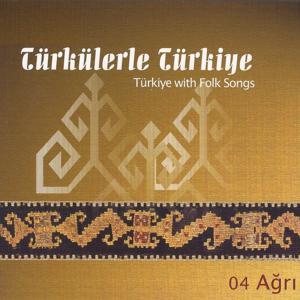 Türkülerle Türkiye, Vol. 4 (Ağrı)