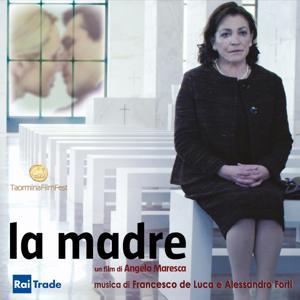 La madre (Colonna sonora) (Un film di Angelo Maresca, Taormina Film Fest)