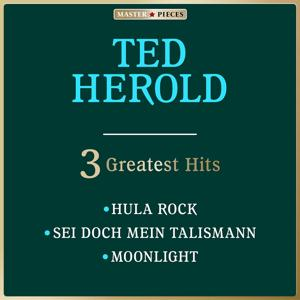 Masterpieces Presents Ted Herold: 3 Greatest Hits