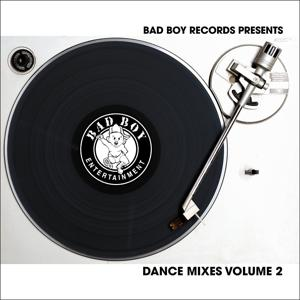 Bad Boy Dance Mixes Vol. 2