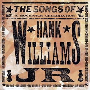 The Songs Of Hank Williams Jr. (A Bocephus Celebration)