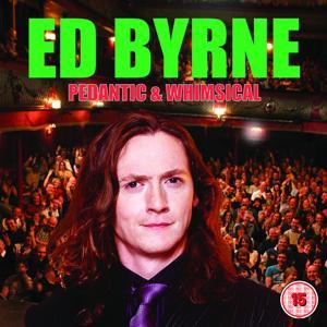 Ed Byrne - Pedantic and Whimsical (Audio)