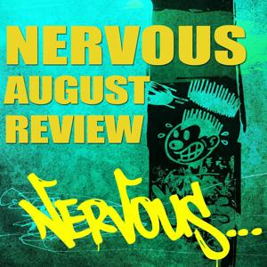 Nervous August Review