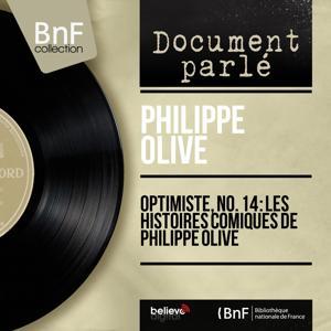 Optimiste, no. 14 : Les histoires comiques de Philippe Olive (Live, Mono Version)