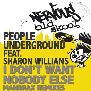 I Don't Want Nobody Else feat. Sharon Williams - Mandrax Boombastic Remixes