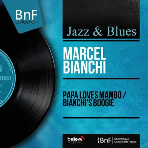 Papa Loves Mambo / Bianchi's Boogie (Mono Version)