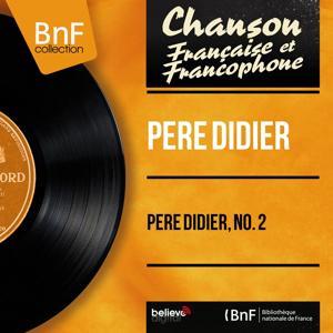 Père Didier, no. 2 (Mono version)