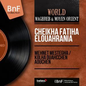 Mehnet Mestegha / Kolha Ouahcchén Aouchèn (Mono Version)