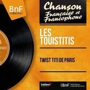 Twist titi de Paris (Mono Version)