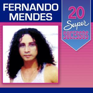 20 Super Sucessos: Fernando Mendes