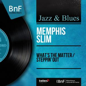 What's the Matter / Steppin' Out (Mono Version)