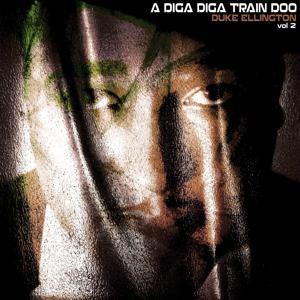 A Diga Diga Train Doo, Vol. 2 (Remastered)