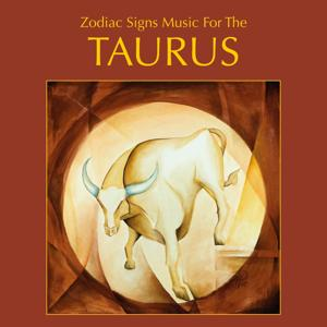 Zodiac Signs Music For The TAURUS