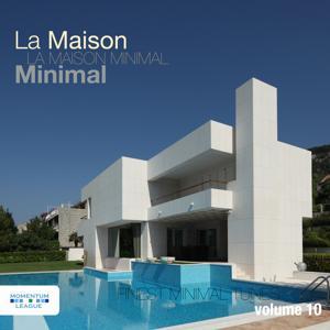 La Maison Minimal, Vol. 10 - Finest Minimal Tunes