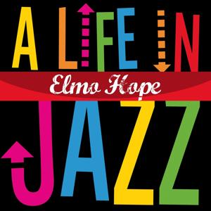 Elmo Hope - A Life in Jazz