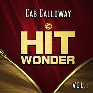Hit Wonder: Cab Calloway, Vol. 1