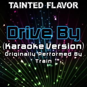Drive By (Karaoke Version) [Originally Performed By Train]