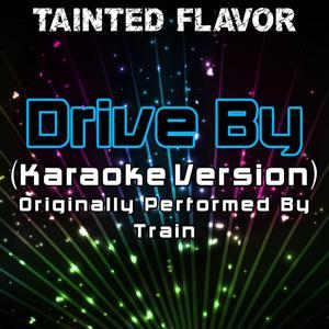 Drive By (Karaoke Version) [Originally Performed By Train]