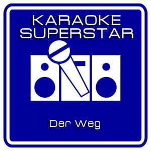 Der Weg (Karaoke Version) [Originally Performed By Herbert Grönemeyer]
