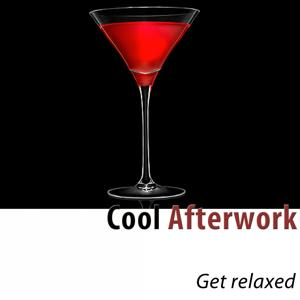 Cool Afterwork (Get Relaxed)