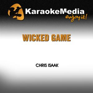 Wicked Game (Karaoke Version) [In the Style of Chris Isaak]