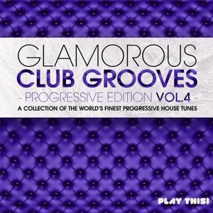 Glamorous Club Grooves - Progressive Edition, Vol. 4