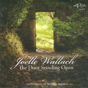 The Door Standing Open - Music by Joelle Wallach