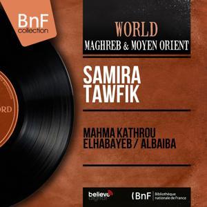 Mahma Kathrou Elhabayeb / Albaiba (Mono Version)