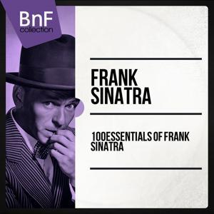 100 Essentials of Frank Sinatra (Mono Version)