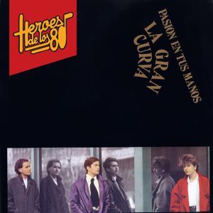 Heroes de los 80. Pasion en tus manos
