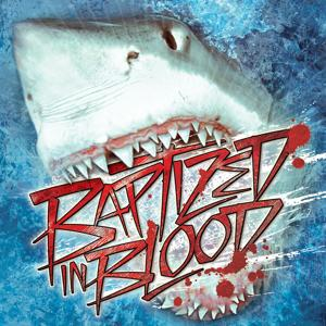 Baptized In Blood (Special Edition)