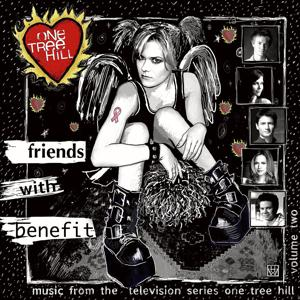 Music From The WB Television Series One Tree Hill Volume 2: Friends With Benefit (Revised iTunes Exclusive)